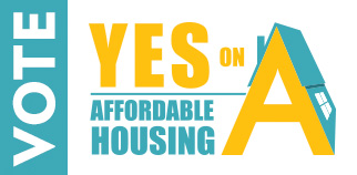 Vote Yes on A for Affordable Housing